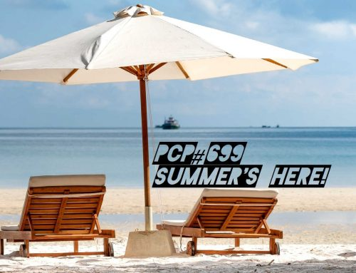 PCP#699… Summer's Here!…..