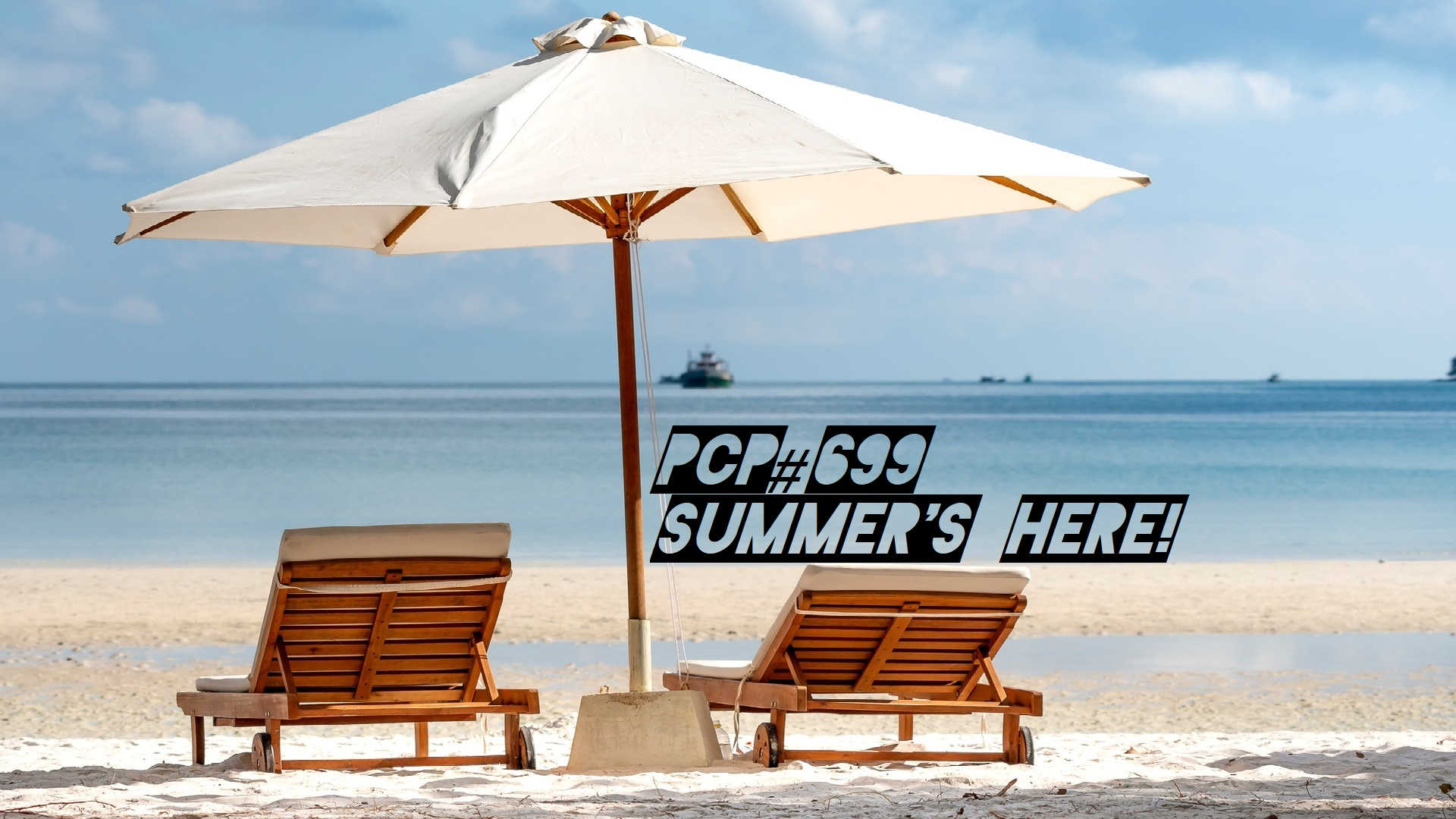 PCP#699... Summer's Here!.....