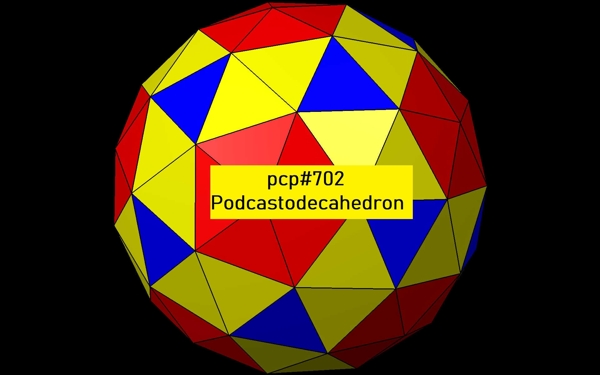 PCP#702... Podcastodecahedron.....