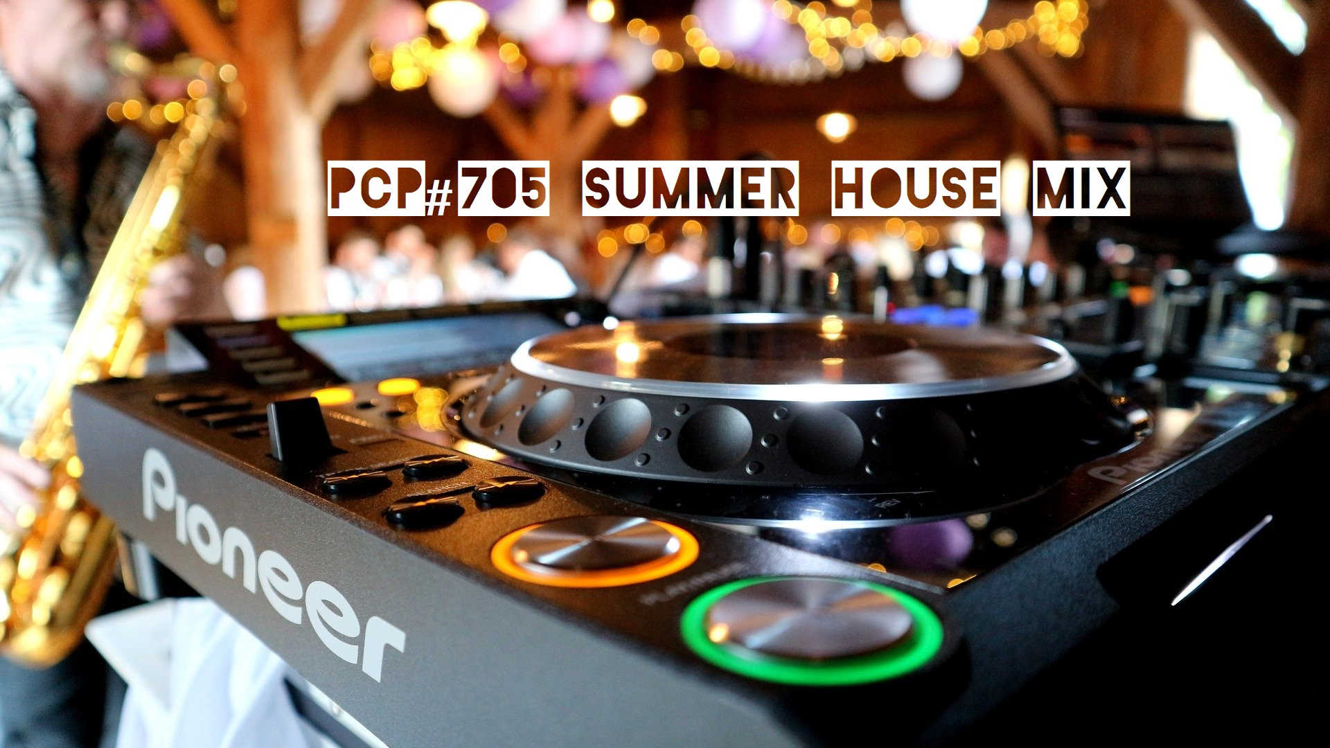 PCP#705... Summer House Mix.....